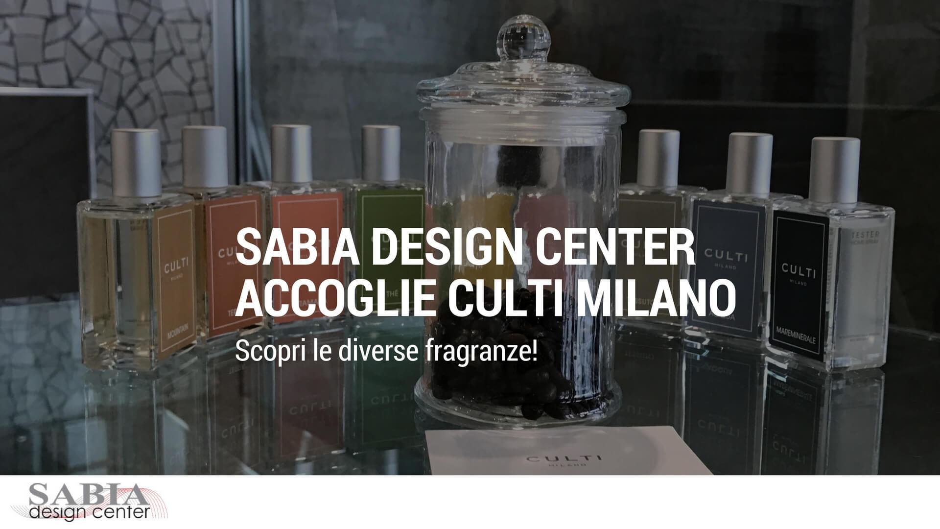 Sabia Design Center accoglie in show room un nuovo prodotto: CULTI Milano