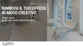 Da Sabia Design Center puoi rinnovare in modo creativo il tuo ufficio grazie alle giuste finiture d'interni