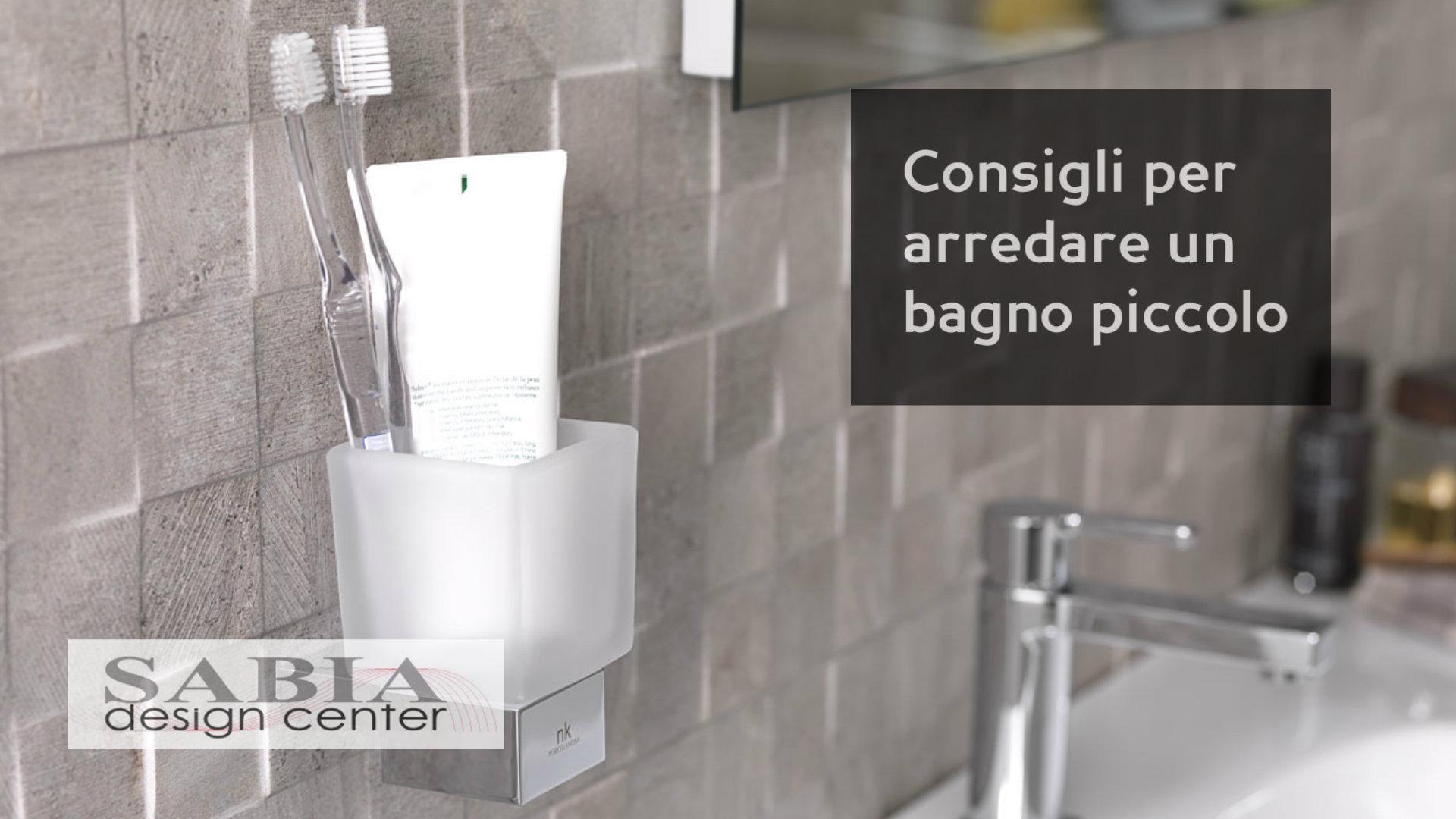 Consigli utili per arredare un bagno piccolo sabia for Arredare un bagno piccolo