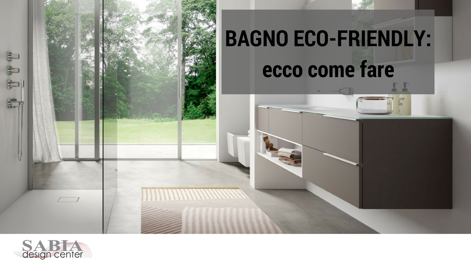 Arredo bagno eco friendly certo che si può sabia design center