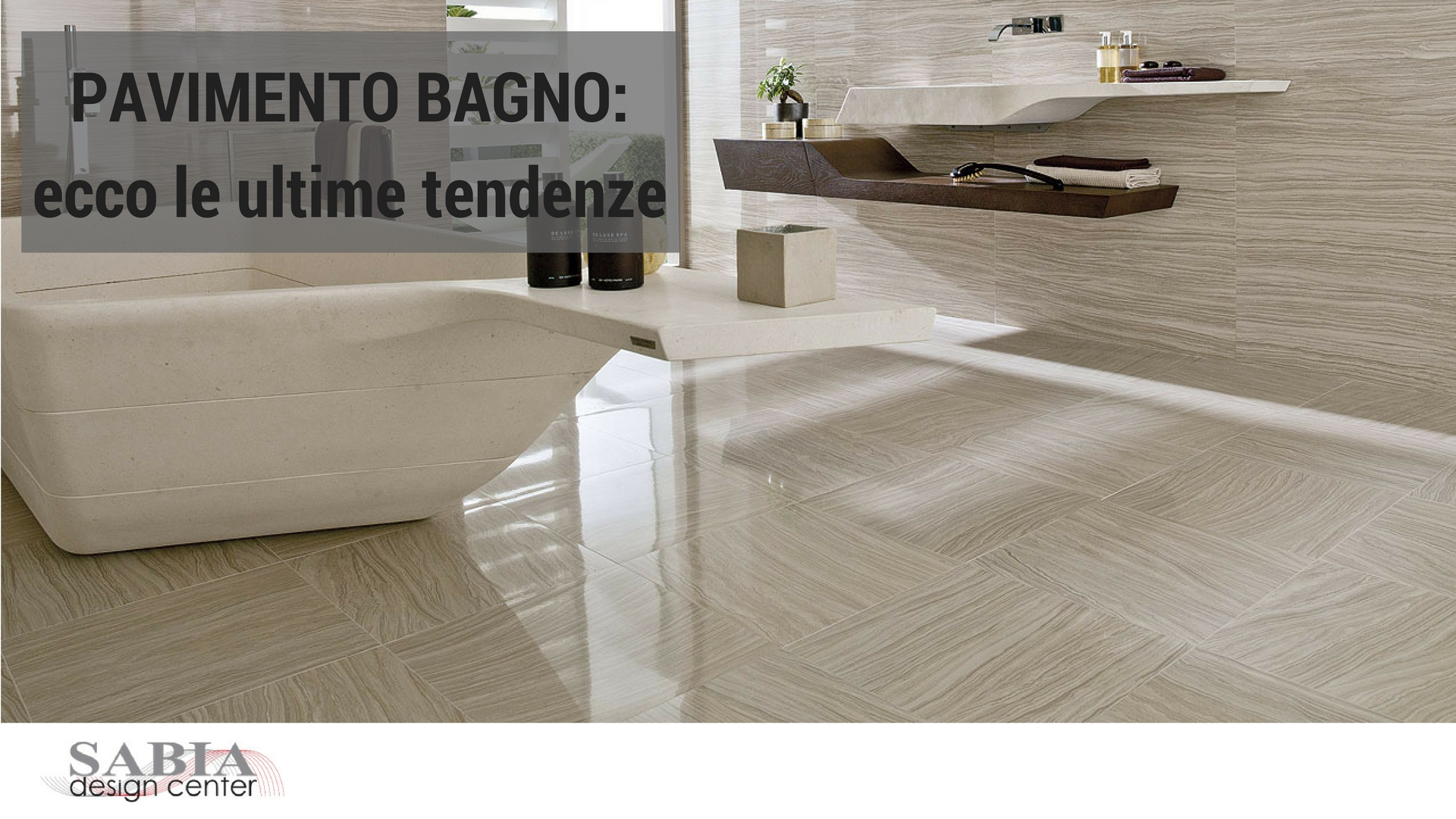 Pavimento Bagno Ultime Tendenze Sabia Design Center